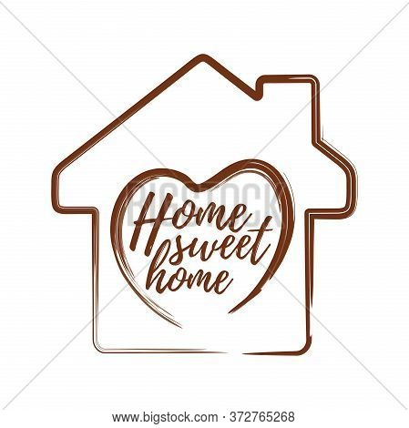 Conceptual Motivational Inscription On The Background Of A Wooden House - Home Sweet Home. Heart Sym