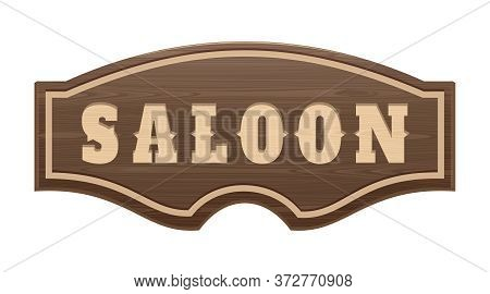 Wooden Signboard With The Words Saloon. Wooden Curly Board. Sign In Front Of The Entrance To The Old