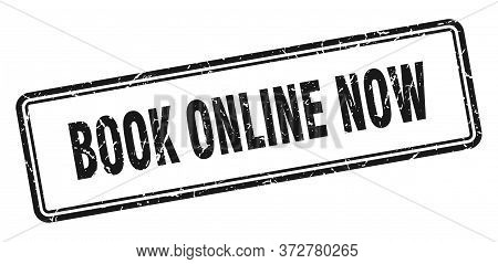 Book Online Now Stamp. Book Online Now Square Grunge Sign. Book Online Now