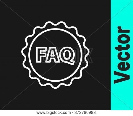 White Line Label With Text Faq Information Icon Isolated On Black Background. Circle Button With Tex