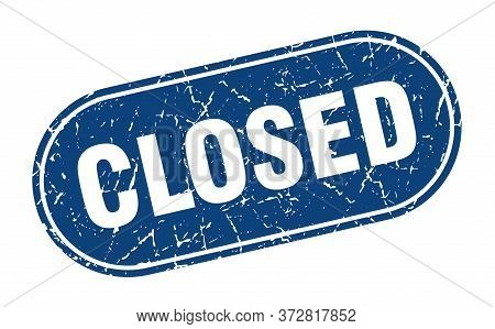 Closed Sign. Closed Grunge Blue Stamp. Label