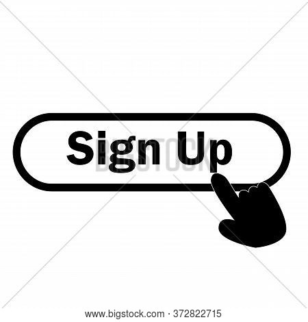 Sign Up Icon On White Background. Finger Presses On Sign Up Button. Sign Up Symbol.