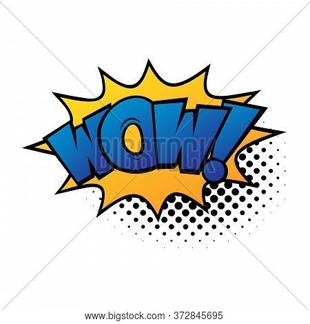 Comic Lettering Wow. Comic Speech Bubble With Emotional Text Wow. Bright Dynamic Cartoon Illustratio