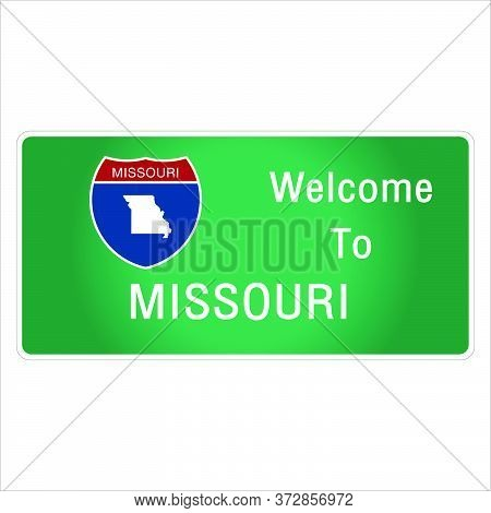 Roadway Sign Welcome To Signage On The Highway In American Style Providing Missouri State Informatio