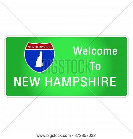 Roadway Sign Welcome To Signage On The Highway In American Style Providing New Hampshire State Infor