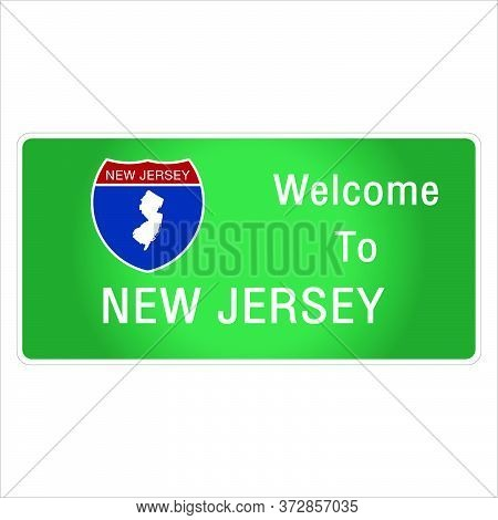 Roadway Sign Welcome To Signage On The Highway In American Style Providing New Jersey State Informat