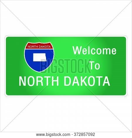 Roadway Sign Welcome To Signage On The Highway In American Style Providing North Dakota State Inform