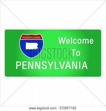 Roadway Sign Welcome To Signage On The Highway In American Style Providing Pennsylvania State Inform
