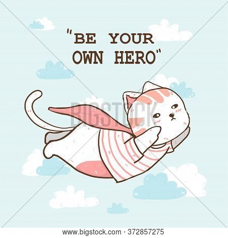 Cute Fat Cat Wear Pink Cape Flying On Cloud Sky, Be Own Super Hero, Idea For Greeting Card, Baby Sho