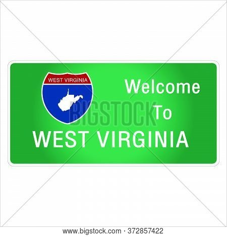 Roadway Sign Welcome To Signage On The Highway In American Style Providing West Virginia State Infor