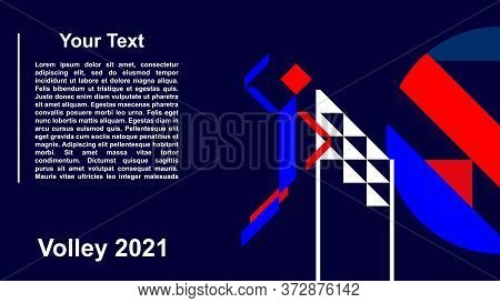 Background Of Geometric Shapes. Volleyball Player Hits The Ball Over The Volleyball Net. Abstract Wa