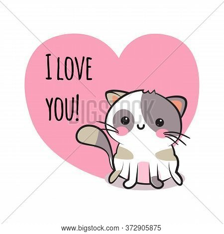 Valentines Day Congratulation Card With Cartoon Cute Smiley Kitten And Pink Heart With Text I Love Y