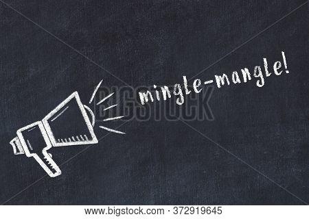 Chalk Drawing Of Loudspeaker And Handwritten Inscription Mingle-mangle On Black Desk