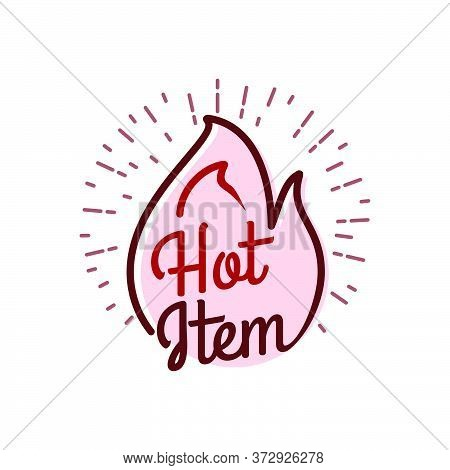 Hot Item Icon. Hot Sale. Hot Product. Custom Tect Caigraphy Typohraphy Hand Lettering Vector Illustr
