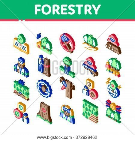 Forestry Lumberjack Icons Set Vector. Isometric Forestry Working Equipment And Tree Safe Fence, Anim