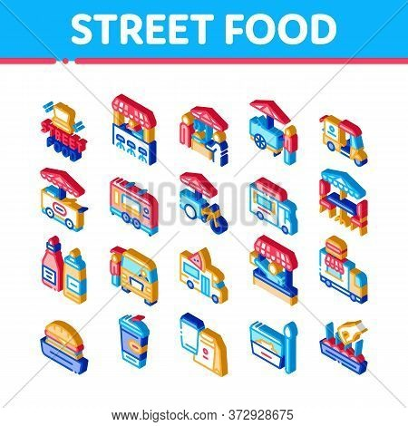 Street Food And Drink Icons Set Vector. Isometric Food Truck And Bicycle, Cart And Stand, Burger And