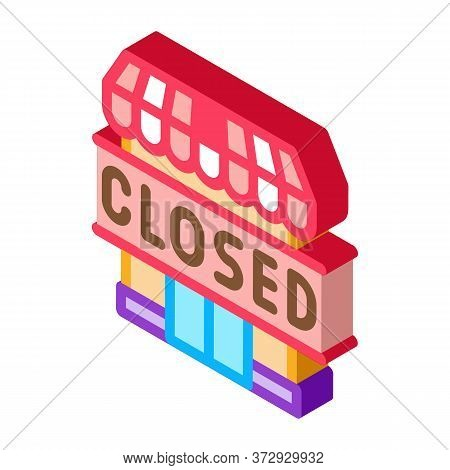Closed Shop Icon Vector. Isometric Closed Shop Sign. Color Isolated Symbol Illustration