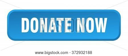 Donate Now Button. Donate Now Square 3d Push Button