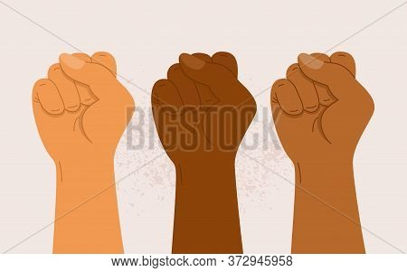People Of Different Nationalities And Races Raise Up Fists. Protest, Stop Racism, Equality Concept.