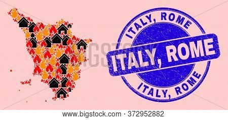 Fire Disaster And Buildings Mosaic Tuscany Region Map And Italy, Rome Dirty Watermark. Vector Collag