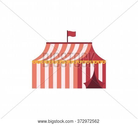 Circus Tent In Red Stripes And Flag On Top, Open Building, Element Of Performance, Flat Design Of Ob