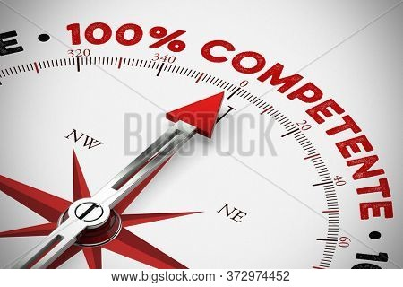 Spanish slogan 100% Competente (100% competence) on compass (3D Rendering)