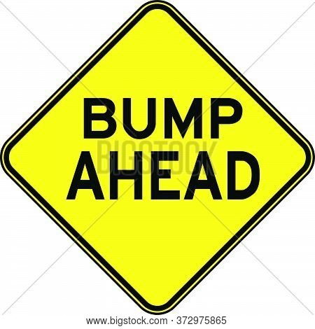 Bump Ahead Yellow Road Sign New Design