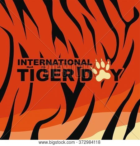 Typography Of International Tiger Day Vector Illustration With Tiger Fur Background Design. Perfect