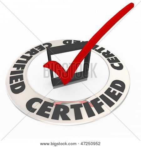 A ring with the word Certified and a red check mark in a box to illustrate the product or company has been approved, accredited, confirmed or licensed as an official service