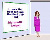 Business image showing a businesswoman and the words, 'It was the best feeling the first day I hit my profit target'. poster