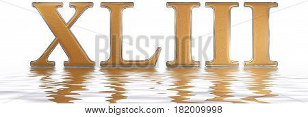 Roman Numeral Xliii, Tres Et Quadraginta, 43, Forty Three, Reflected On The Water Surface, Isolated
