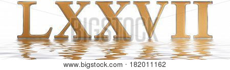 Roman Numeral Lxxvii, Septem Et Septuaginta, 77, Seventy Seven, Reflected On The Water Surface, Isol