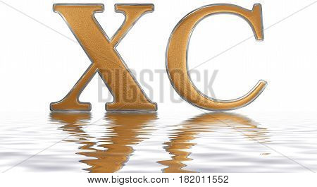 Roman Numeral Xc, Nonaginta, 90, Ninety, Reflected On The Water Surface, Isolated On  White, 3D Rend