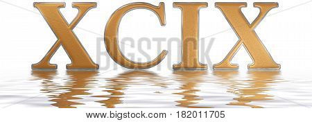 Roman Numeral Xcix, Novem Et Nonaginta, 99, Ninety Nine, Reflected On The Water Surface, Isolated On