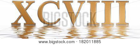 Roman Numeral Xcviii, Octo Et Nonaginta, 98, Ninety Eight, Reflected On The Water Surface, Isolated