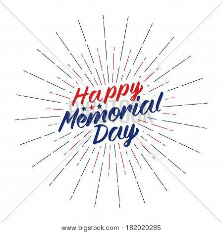 Happy Memorial Day text lettering for greeting card, flyer, poster logo with stars, light rays or fireworks. Isolated on white. Vector illustration.