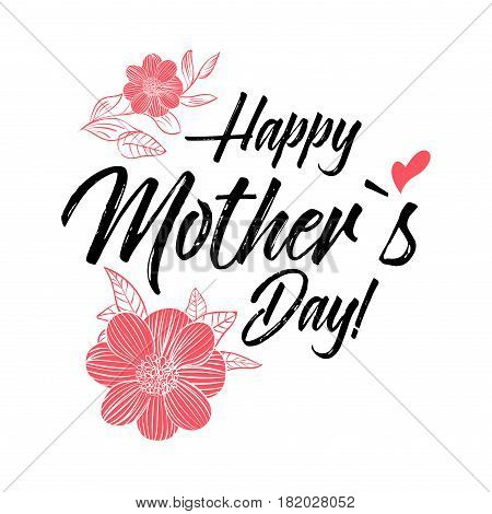 Happy Mothers Day Greeting Card. Calligraphy vector illustration. Mothers day card with flower