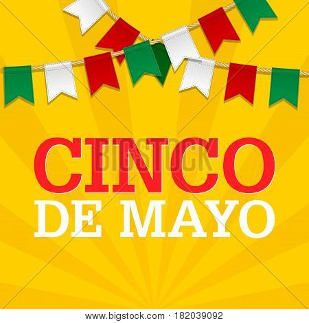 Cinco De Mayo background for a celebration held on May 5. Mexican holiday template in colors of national flag. Vector bunting decoration Garland pennants on a rope for party celebration special event