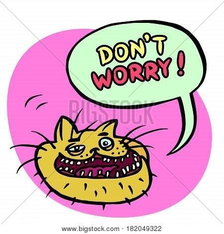 Don't Worry! Cartoon Cat Head. Speech Bubble. Vector Illustration.
