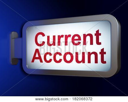 Banking concept: Current Account on advertising billboard background, 3D rendering