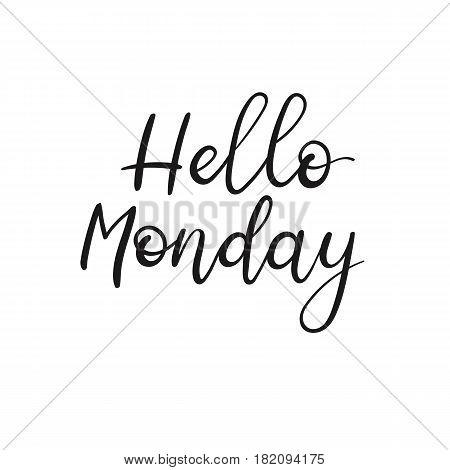 Hello Monday. Handwritten Modern Calligraphy Inscription. Vector Brush Letters.