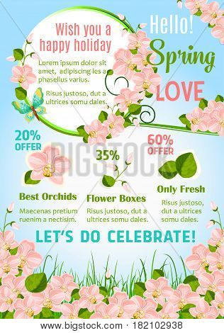 Hello spring floral poster template. Orchid flowers frame with wishes of Happy Spring Holidays, decorated by flying butterfly, green leaves and grass. Springtime holidays celebration themes design