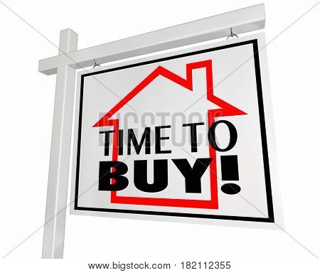 Time to Buy Real Estate Home for Sale Sign House Purchase 3d Illustration