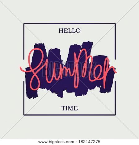 Hello Summer Time. Paintbrush smear and author's lettering in square frame. Modern art graphics design elements. Vector EPS 8