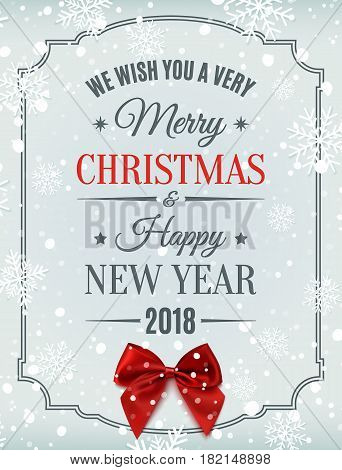 Merry Christmas  and Happy New Year 2018 typographic text on winter background with red bow, snow and snowflakes. Greeting card, brochure, flyer or poster template. Vector illustration.