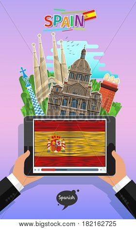 Concept of travel to Spain or studying Spanish. Male hands holding a tablet with landmarks and hand drawn Spanish flag on the tablet screen. Flat design, vector illustration