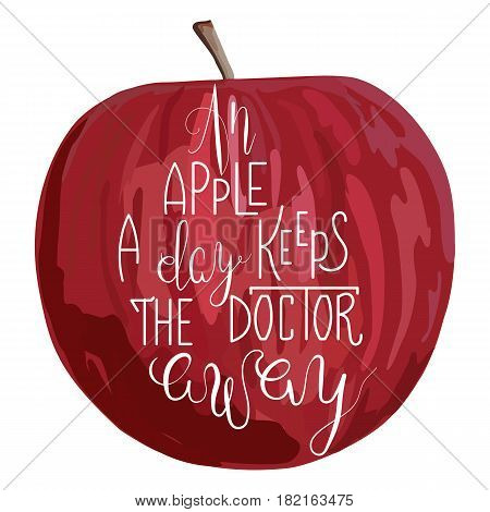 Lettering, message: an apple a day keeps the doctor away on red apple. Hand drawn vector illustration. Hand lettering inspirational quote for cards. Healthy food concept.