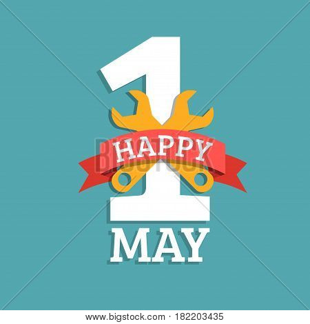 Happy 1st of may lettering vector background. Labour Day logo concept with wrenches. International Workers day illustration for greeting card, poster design.