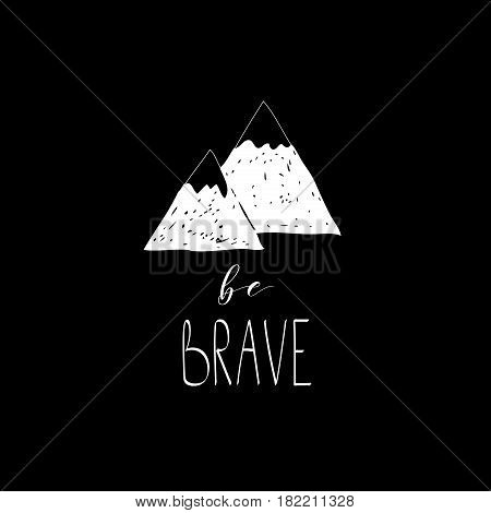 Be Brave lettering with wild forest mountains