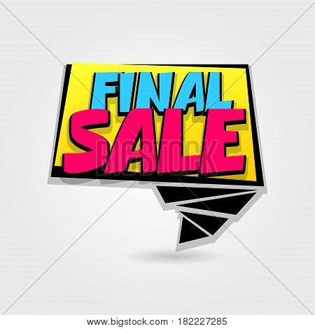 Final sale advertising web label badge. Vector illustration best price and discount. Comic text font. Special offer tag colored paper banner for print. Summer Spring Winter sticker rates.